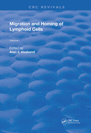 Migration and Homing of Lymphoid Cells: Volume 1