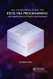 An Introduction to Excel VBA Programming: with Applications in Finance and Insurance