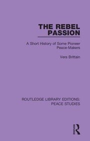 The Rebel Passion: A Short History of Some Pioneer Peace-Makers