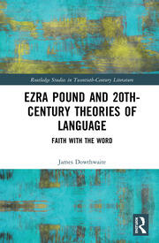 Ezra Pound and 20th-Century Theories of Language: Faith with the Word