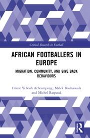 African Footballers in Europe: Migration, Community, and Give Back Behaviours