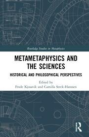 Metametaphysics and the Sciences: Historical and Philosophical Perspectives