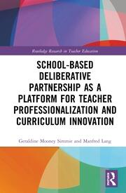 School-Based Deliberative Partnership as a Platform for Teacher Professionalization and Curriculum Innovation