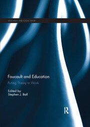 Foucault and Education: Putting Theory to Work