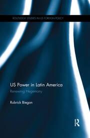 US Power in Latin America: Renewing Hegemony