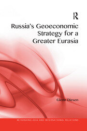 Russia's Geoeconomic Strategy for a Greater Eurasia