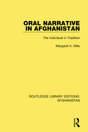 Oral Narrative in Afghanistan: The Individual in Tradition
