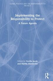 Implementing the Responsibility to Protect: A Future Agenda