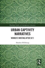 Urban Captivity Narratives: Women's Writing After 9/11