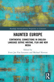 Haunted Europe: Continental Connections in English-Language Gothic Writing, Film and New Media