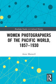 Women Photographers of the Pacific World, 1857–1930