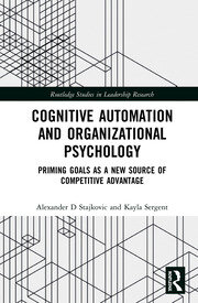 Cognitive Automation and Organizational Psychology: Priming Goals as a New Source of Competitive Advantage
