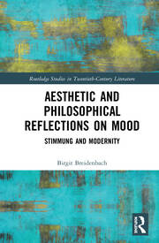 Aesthetic and Philosophical Reflections on Mood: Stimmung and Modernity