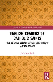 English Readers of Catholic Saints: The Printing History of William Caxton's Golden Legend