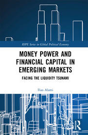 Money Power and Financial Capital in Emerging Markets: Facing the Liquidity Tsunami