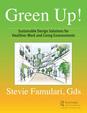 Green Up!: Sustainable Design Solutions for Healthier Work and Living Environments