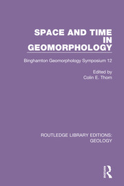 Space and Time in Geomorphology: Binghamton Geomorphology Symposium 12