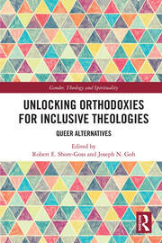 Unlocking Orthodoxies for Inclusive Theologies: Queer Alternatives