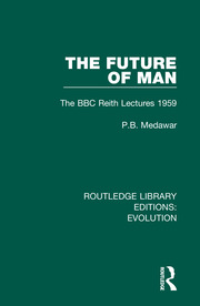 The Future of Man: The BBC Reith Lectures 1959