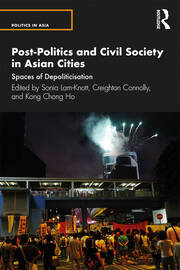 Post-Politics and Civil Society in Asian Cities: Spaces of Depoliticisation