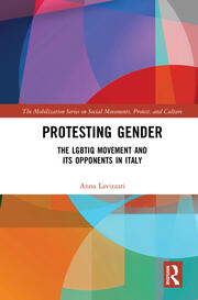 Protesting Gender: The LGBTIQ Movement and its Opponents in Italy
