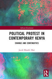 Political Protest in Contemporary Kenya: Change and Continuities