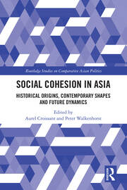 Social Cohesion in Asia: Historical Origins, Contemporary Shapes and Future Dynamics