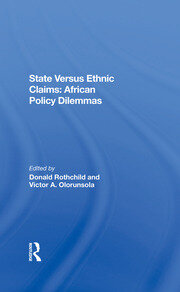 State Versus Ethnic Claims: African Policy Dilemmas