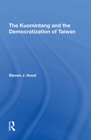 Concluding Analysis: The Kuomintang and Political Development on Taiwan