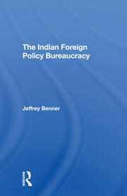 The Indian Foreign Policy Bureaucracy
