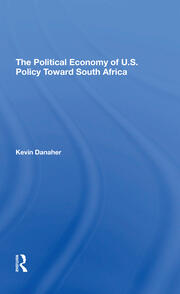 The Political Economy of U.S. Policy Toward South Africa