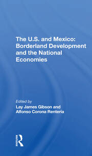 The U.S. and Mexico: Borderland Development and the National Economies