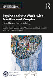 Psychoanalytic Work with Families and Couples: Clinical Perspectives on Suffering, 1st Edition (Paperback) book cover