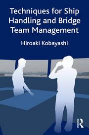 Techniques for Ship Handling and Bridge Team Management