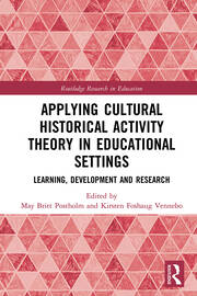 Applying Cultural Historical Activity Theory in Educational Settings: Learning, Development and Research