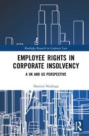 Employee Rights in Corporate Insolvency: A UK and US Perspective