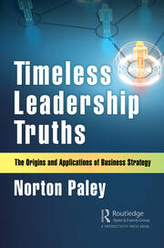 Timeless Leadership Truths: The Origins and Applications of Business Strategy