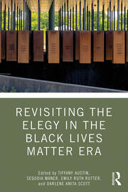Revisiting the Elegy in the Black Lives Matter Era
