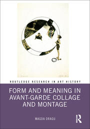 Form and Meaning in Avant-Garde Collage and Montage