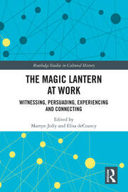 The Magic Lantern at Work: Witnessing, Persuading, Experiencing and Connecting