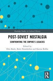Post-Soviet Nostalgia: Confronting the Empire's Legacies