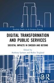Digital Transformation and Public Services (Open Access): Societal Impacts in Sweden and Beyond