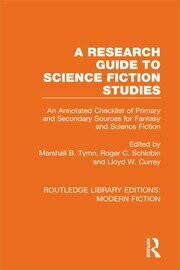 A Research Guide to Science Fiction Studies: An Annotated Checklist of Primary and Secondary Sources for Fantasy and Science Fiction