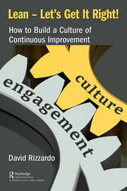 Lean – Let's Get It Right!: How to Build a Culture of Continuous Improvement