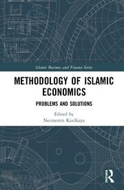 Methodology of Islamic Economics: Problems and Solutions