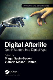 Digital Afterlife: Death Matters in a Digital Age
