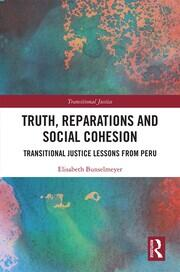 Truth, Reparations and Social Cohesion: Transitional Justice Lessons from Peru