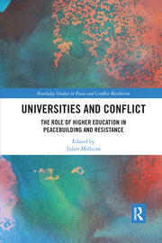 Universities and Conflict: The Role of Higher Education in Peacebuilding and Resistance