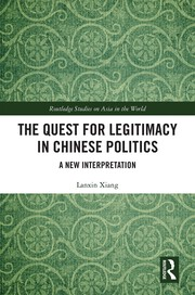 The Quest for Legitimacy in Chinese Politics: A New Interpretation