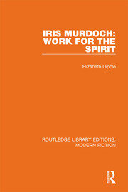 Iris Murdoch: Work for the Spirit